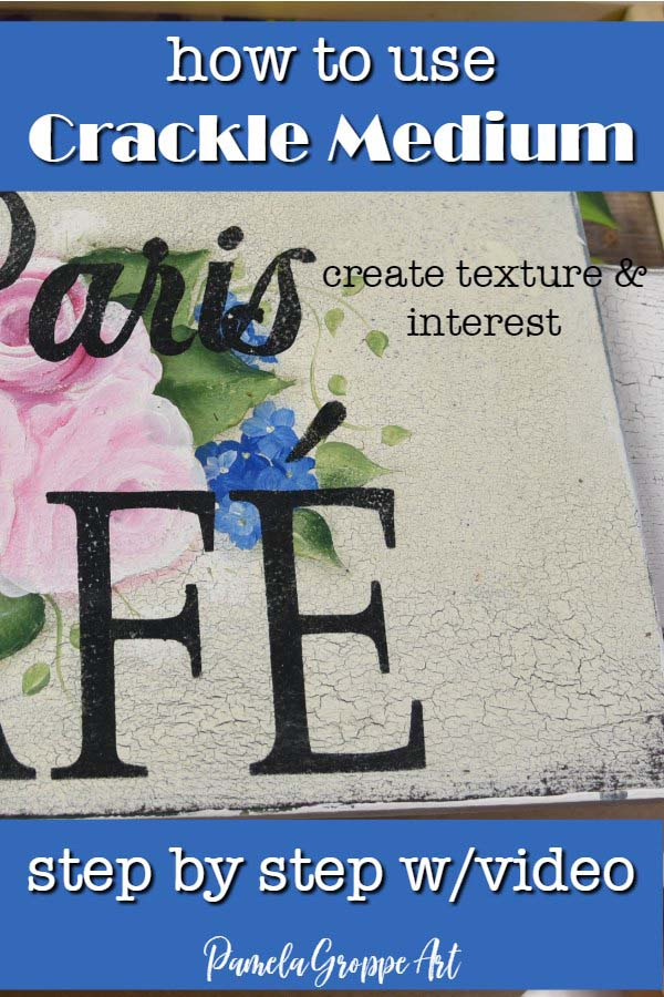 hand painted sign close up of crackle texture with text overlay, How to use crackle medium create texture and interest, step by step with video, Pamela Groppe Art