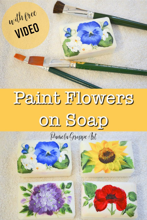 Paint flowers on soap, bars of soap with flowers painted on them, text overlay, Paint flowers on soap with free video, pamela groppe art