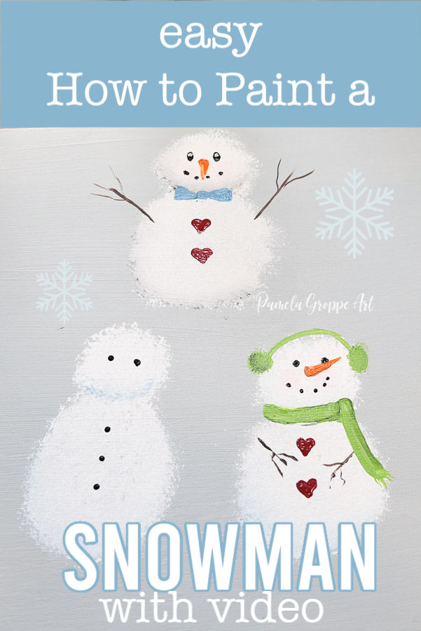 Painted snowmen with text overlay, easy How to Paint a Snowman, with video