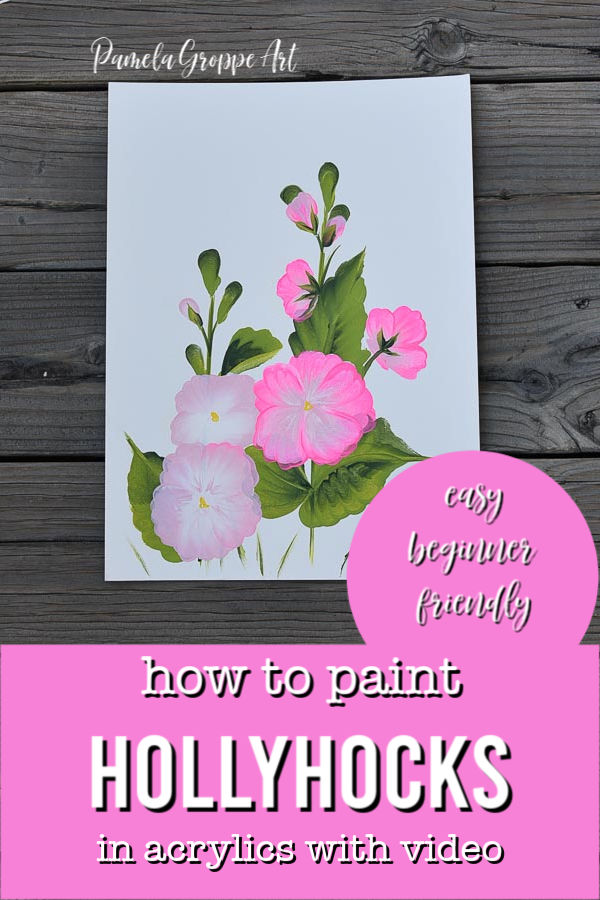 Painting of hollyhocks in acrylics with text overlay, How to paint hollyhocks, easy beginner friendly, pamela groppe art