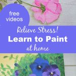 acrylic paintings of roses and pansies with text overlay, relieve stress Learn to Paint at home Pamela Groppe Art