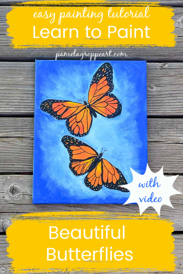 Monarch Butterfly painted on canvas with text, easy painting tutorial Learn to Paint Beautiful Butterflies, with video, pamela groppe dot com