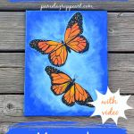 Monarch Butterflies on canvas, with text, how to paint a butterfly, with video, pamela groppe dot com