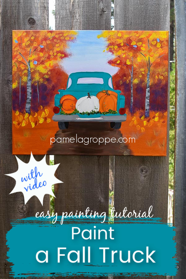 Fall truck painting with pumpkins, text overlay, paint a Fall Truck with video, easy painting tutorial, pamela groppe art