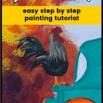 Paint a Rooster in acrylics, rooster painted on Fall truck painting with text overlay. easy step by step painting tutorial, pamelagroppe.com