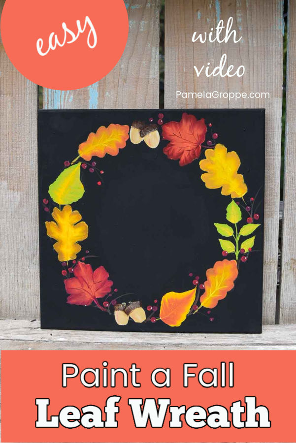 Fall Leaf wreath on black background painted in acrylics, text overlay Paint a Fall Leaf Wreath, easy, with video, PamelaGroppe.com