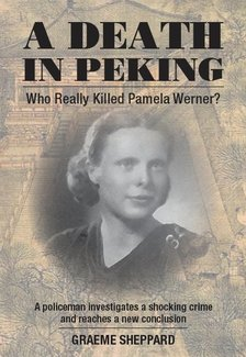 A Death in Peking Who Really Killed Pamela Werner  Pamela Werner murder Peking 1937