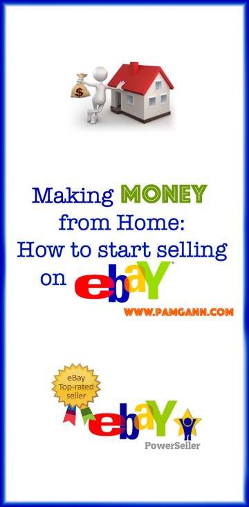 Making Money From Home: Everything you Need to know to get started selling on eBay.  Listing, Shipping, and Sourcing tips to get you to Top-Rated Seller in no time.
