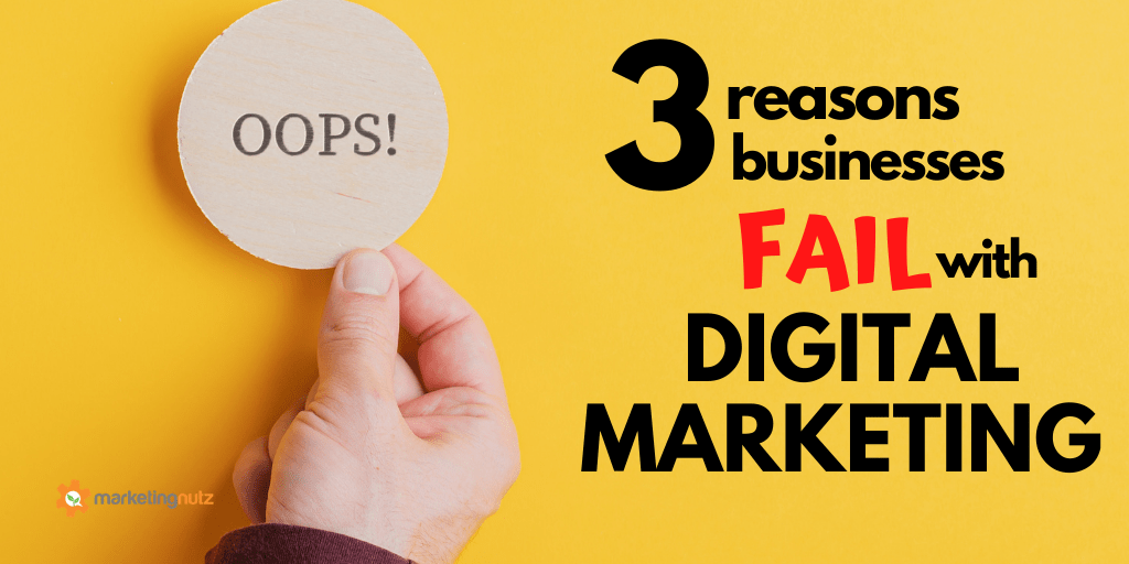Top 3 Reasons Businesses Fail with Digital Marketing and Social Media