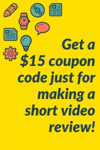 Get a $15 coupon code just for making a short video review!