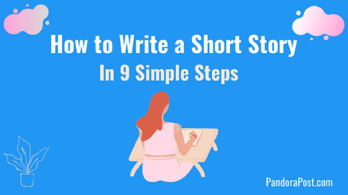 How to Write a Good Short Story Step by Step (Elements of a Short Story).