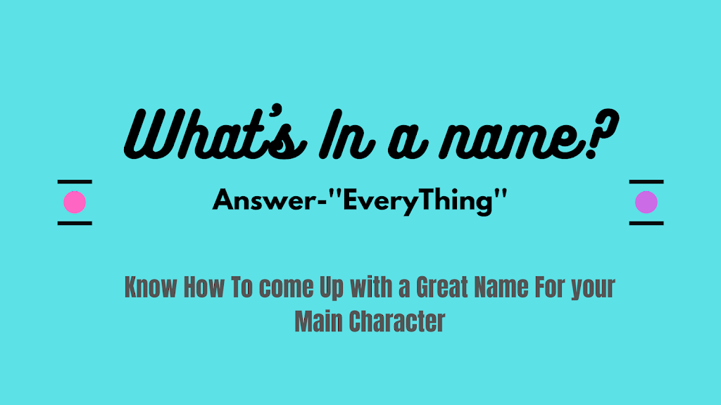 5 Tips to Name Your Main Character Without Using a Name Generator