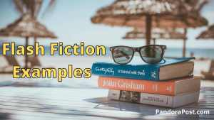 Read more about the article Best Examples of Flash Fiction (1000 Word Short Story)