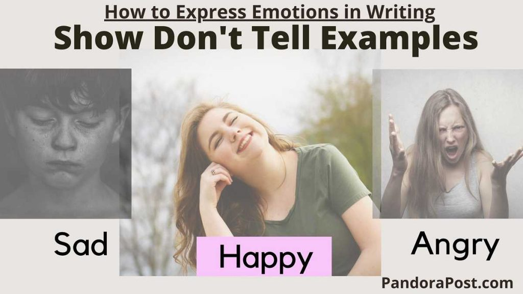 Read more about the article Show Don't Tell Examples: Happy, Sad, Angry & Scared (How to Express Emotions in Writing)