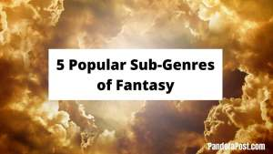Read more about the article The 5 Popular Subgenres of Fantasy Fiction