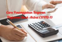 Cara Penangguhan Bayaran Pinjaman Bank Akibat COVID-19