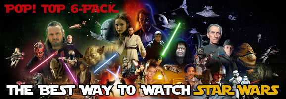 PoP! Top 6-Pack: The Best Way to Watch 'Star Wars' : Panels on Pages