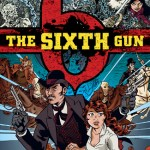 Better Late Than Never - The Sixth Gun, Book 1: Cold Dead Fingers