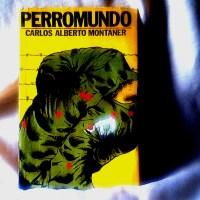 """Reseña literaria: """"Perromundo"""", de Carlos Alberto Montaner"""