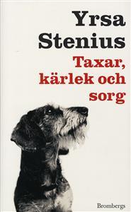 Taxar, kärlek och sorg av Yrsa Stenius