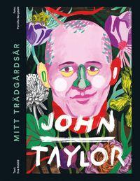 Mitt trädgårdsår av John Taylor, Eva Robild