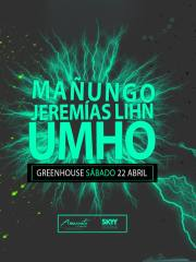 Greenhouse Sab 22 Abril / Umho – Mañungo – Jeremias Lihn