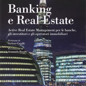 Banking-e-real-estate-Active-real-estate-management-per-le-banche-gli-investitori-e-gli-operatori-immobiliari-0