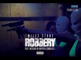 Robbery - Miles Stone ft Messiah The Rapper & Charlise J