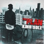 King Sole Releases Dope Single Called The Plan | @thekingsole