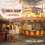 SD Taco Shop Mixtape Vol. 1 | @ThaWrongkind , @OGMITCHYSLICK