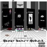 Fly Street Gang – Shyt Don't Stink | @flystreetgang