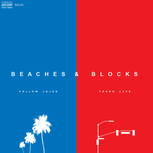 Follow JoJoe And Young Lyxx Drop Hella Dope Record Called Beaches And Block