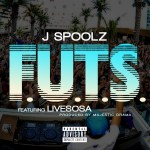 J Spoolz Releases Dope Record Called F.U.T.S. Featuring LiveSosa | @jspoolz