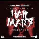 Dj V-Dub x BubbleEye x Hail Mary Freestyle | @_bubbleeye