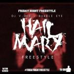Dj V-Dub x BubbleEye x Hail Mary Freestyle | @_bubbleeye