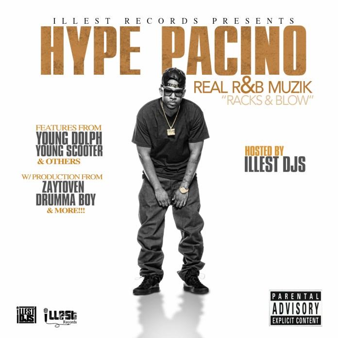 MixTape: Hype Pacino – Real R & B Muzik (Racks & Blow)