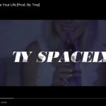 Video: Ty Spacely – Change Your Life | @TySpacely @TreyDDMG