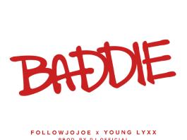Track: FollowJoJoe – Baddie Featuring Young Lyxx