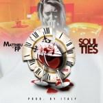 Track: Matthieu – Soul Ties Featuring FP   @MATT_JEANPIERRE