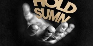 Track: FollowJoJoe - Hold Sumn Featuring (YG's Artist) Slim 400 And Big June