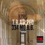 Track: King Of 334 MO.B.B – Trapped Featuring Pimp C | @Kingof334mobb