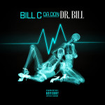 "Music Giant Bill C Da Don Injects Dose of Dopeness with ""Dr. Bill"" 