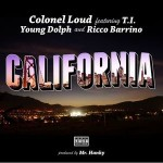 Colonel Loud Feat. T.I., Young Dolph & Ricco Barrino – California | @ColonelLoud