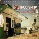 SD Taco Shop Mixtape Vol. 2 – Various Artists | @OGMITCHYSLICK  , @ThaWrongkind