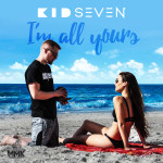 Track: Kid Seven – I'm All Yours | @krisakakid7
