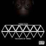 Album: Tommy Blak – Shape Of All Things | @tommyblak