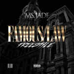 Track: Ms Jade – Famous / Law   @Therealmsjade