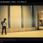 Video: Tracy – If It Ain't U   @Bottom2thatop