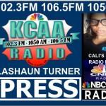 KCAA  106.5FM/ 1050 AM On-Air Radio Host Lashaun Turner Presents CALI'S BEST Radio Show