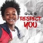 "Que 9 – ""Respect You"""